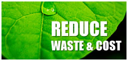Reduce Waste and Cost